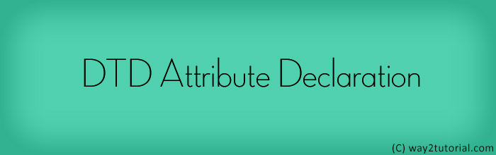 DTD Attribute Declaration