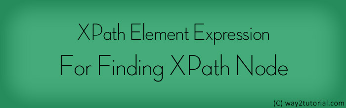 XPath Element Expression For Finding XPath Node